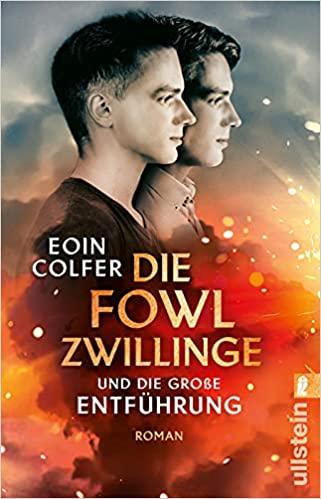 Die Fowl-Zwillinge und die große Entführung von Eoin Colfer