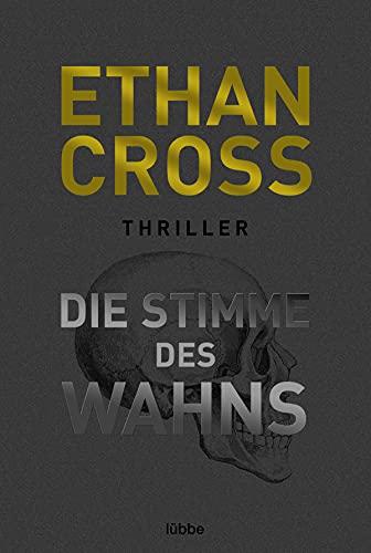 Die Stimme des Wahns von Ethan Cross