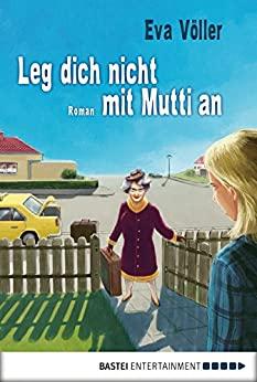 Eva Völler: Leg dich nicht mit Mutti an