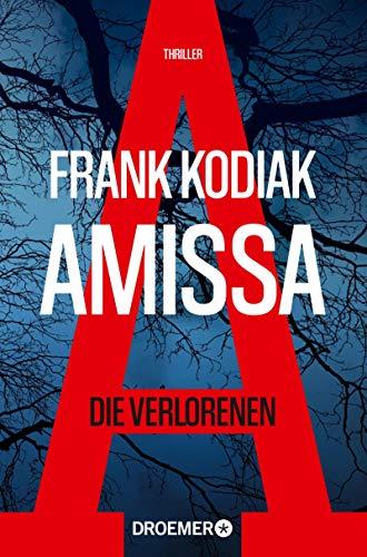 Frank Kodiak: Amissa. Die Verlorenen