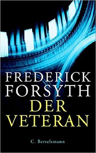Der Veteran von Frederick Forsyth