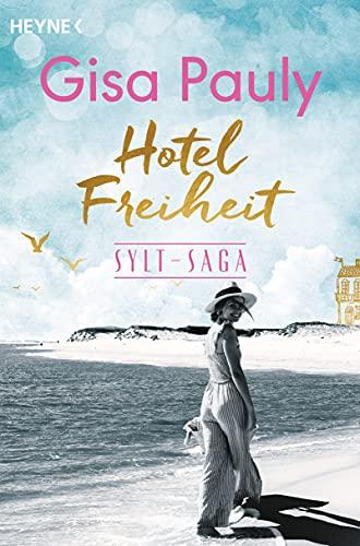 Gisa Pauly: Hotel Freiheit