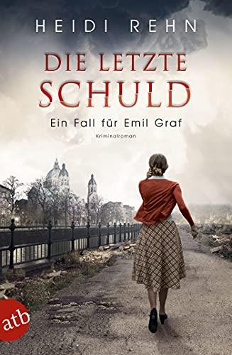Die letzte Schuld von Heidi Rehn