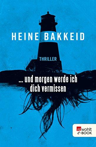 Heine Bakkeid: … und morgen werde ich dich vermissen