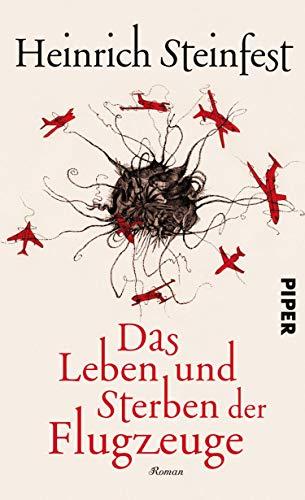 Heinrich Steinfest: Das Leben und Sterben der Flugzeuge