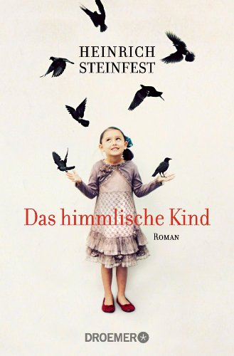 Heinrich Steinfest: Das himmlische Kind