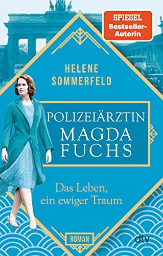 Helene Sommerfeld: Das Leben, ein ewiger Traum