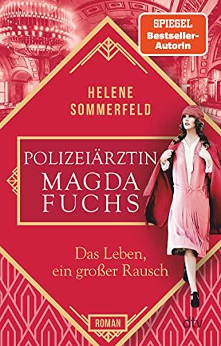 Helene Sommerfeld: Das Leben, ein großer Rausch