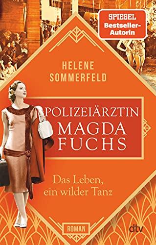 Das Leben, ein wilder Tanz von Helene Sommerfeld