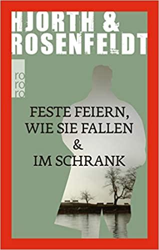 Feste feiern wie sie fallen & Im Schrank war von Michael Hjorth und Hans Rosenfeldt