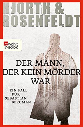Hjorth und Rosenfeldt: Der Mann, der kein Mörder war