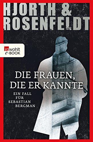 Hjorth und Rosenfeldt: Die Frauen, die er kannte