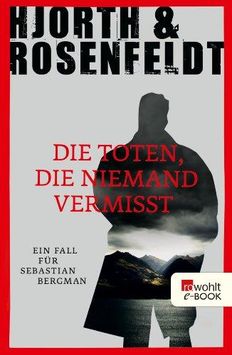 Die Toten, die niemand vermisst von Michael Hjorth und Hans Rosenfeldt