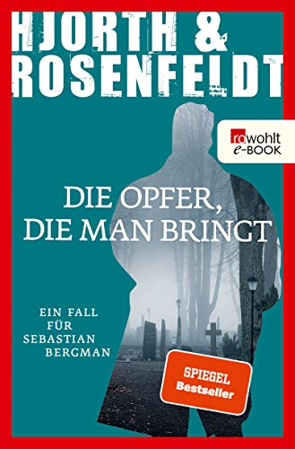 Hjorth und Rosenfeldt: Die Opfer, die man bringt