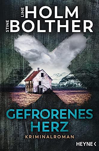Line Holm und Stine Bolther: Gefrorenes Herz