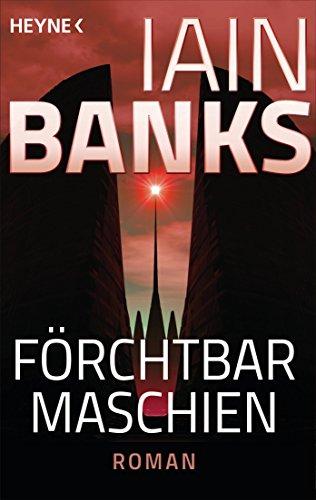 Iain Banks: Förchtbar Maschien