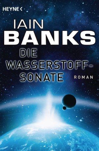 Iain Banks: Die Wasserstoffsonate
