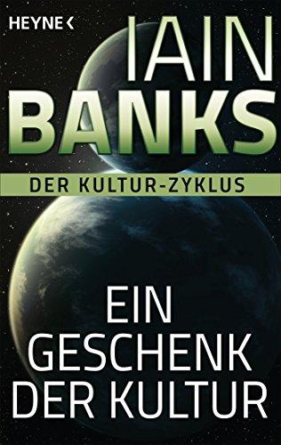 Ein Geschenk der Kultur von Iain Banks
