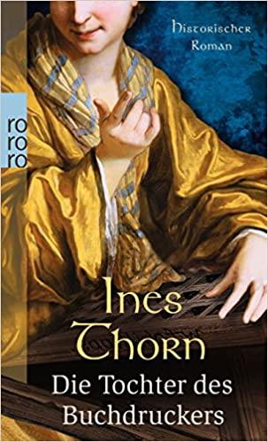 Ines Thorn: Die Tochter des Buchdruckers
