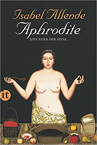 Aphrodite. Eine Feier der Sinne von Isabel Allende