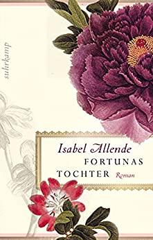 Isabel Allende: Fortunas Tochter