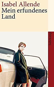 Isabel Allende: Mein erfundenes Land