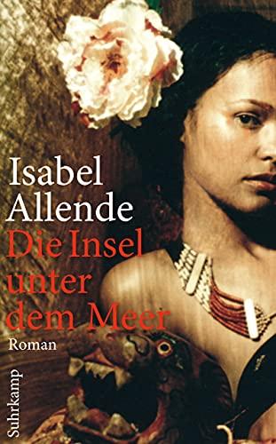 Isabel Allende: Die Insel unter dem Meer