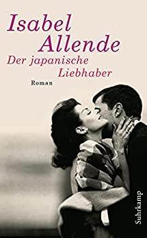Der japanische Liebhaber von Isabel Allende