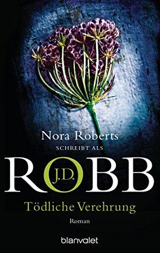 J.D. Robb: Tödliche Verehrung