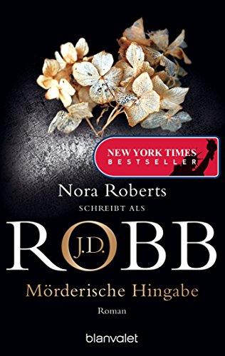 J.D. Robb: Mörderische Hingabe