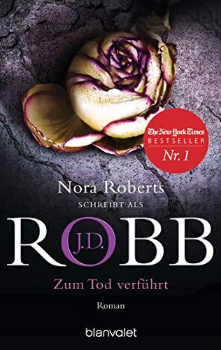 J.D. Robb: Zum Tod verführt