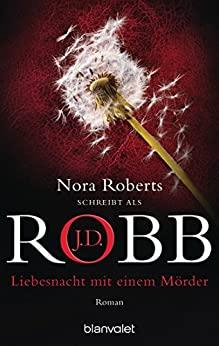 J.D. Robb: Liebesnacht mit einem Mörder