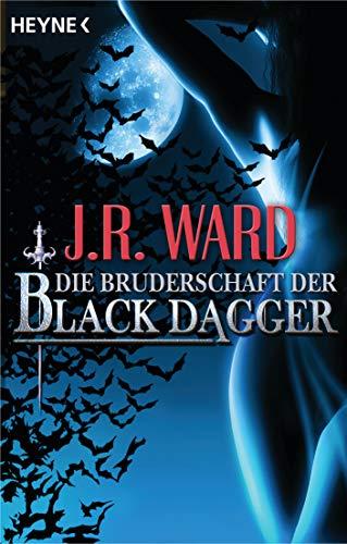 J. R. Ward: Die Bruderschaft der Black Dagger