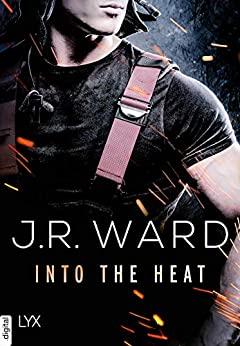Into the Heat von J. R. Ward