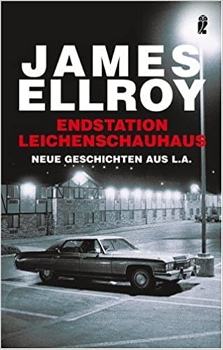 James Ellroy: Endstation Leichenschauhaus