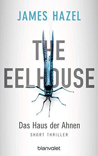 James Hazel: The Eelhouse - Das Haus der Ahnen
