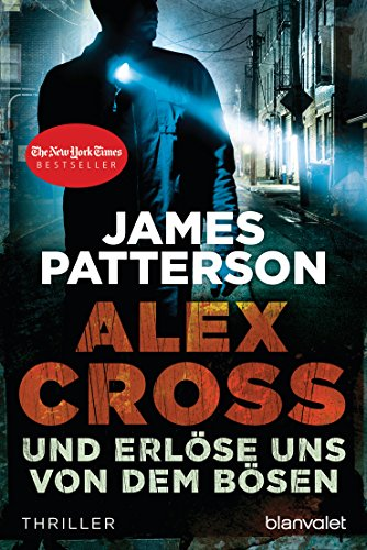 James Patterson: Und erlöse uns von dem Bösen