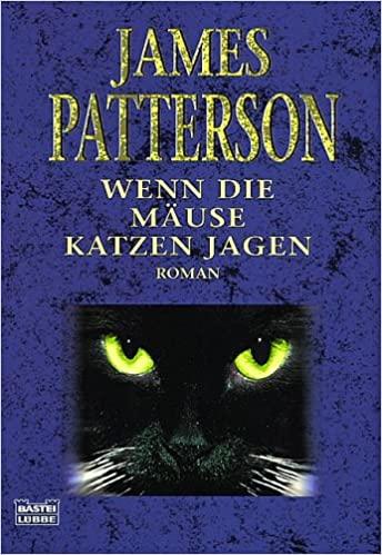 James Patterson: Wenn die Mäuse Katzen jagen