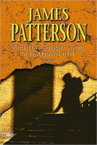James Patterson: Wer hat Angst vorm Schattenmann?