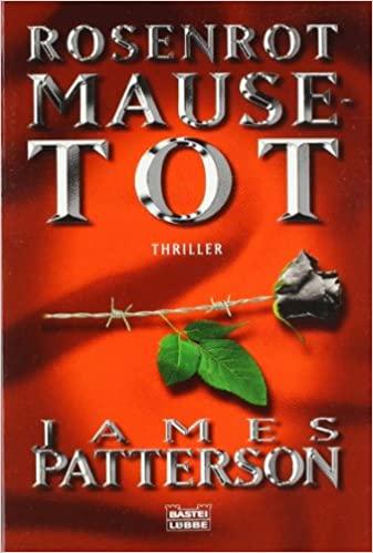 James Patterson: Rosenrot Mausetot