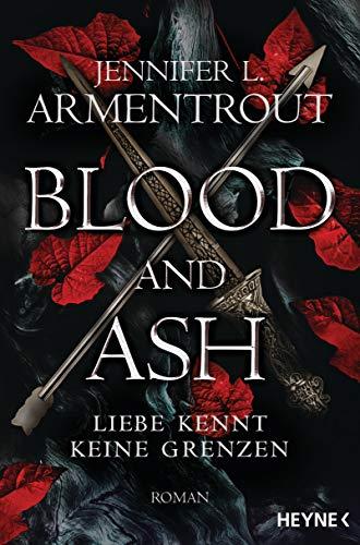 Blood and Ash - Liebe kennt keine Grenzen von Jennifer L. Armentrout