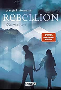 Jennifer L. Armentrout: Rebellion. Schattensturm