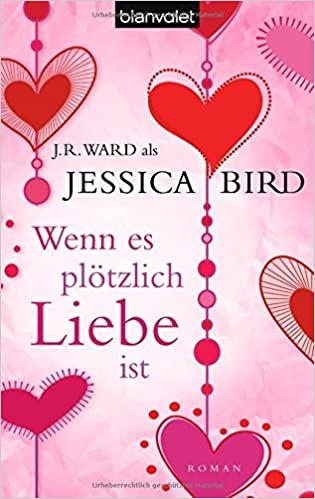 Wenn es plötzlich Liebe ist von Jessica Bird