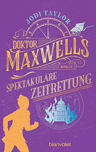 Doktor Maxwells spektakuläre Zeitrettung von Jodi Taylor