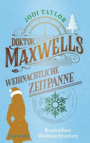 Jodi Taylor: Doktor Maxwells weihnachtliche Zeitpanne