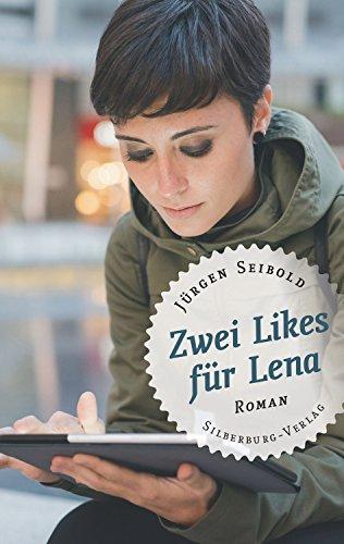 Zwei Likes für Lena von Jürgen Seibold