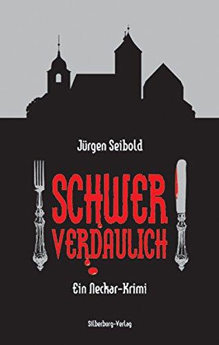 Schwer verdaulich von Jürgen Seibold