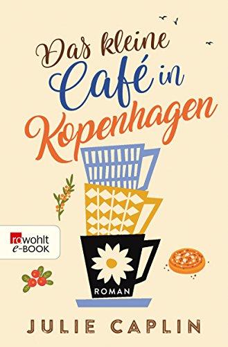 Julie Caplin: Das kleine Café in Kopenhagen