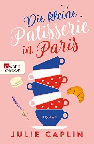 Julie Caplin: Die kleine Patisserie in Paris