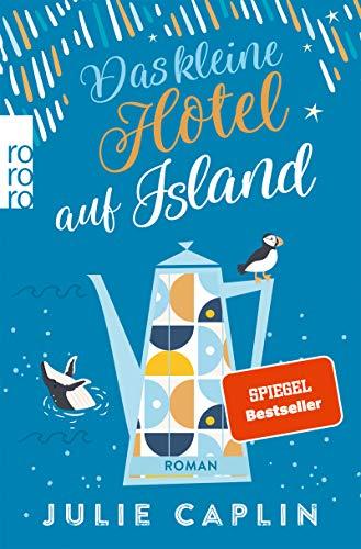 Julie Caplin: Das kleine Hotel auf Island